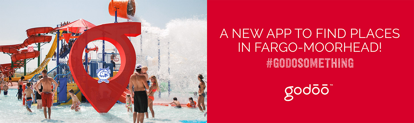 Godoo ad with text #godosomething a new app to find places in Fargo-Moorhead and a photo of the godoo icon at a waterpark