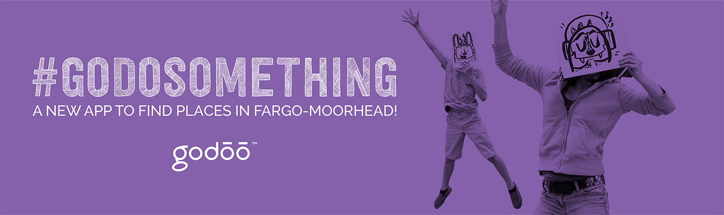 Ad reading #godosomething a new app to find places in Fargo-Moorhead and a photo of two kids holding cute monster signs