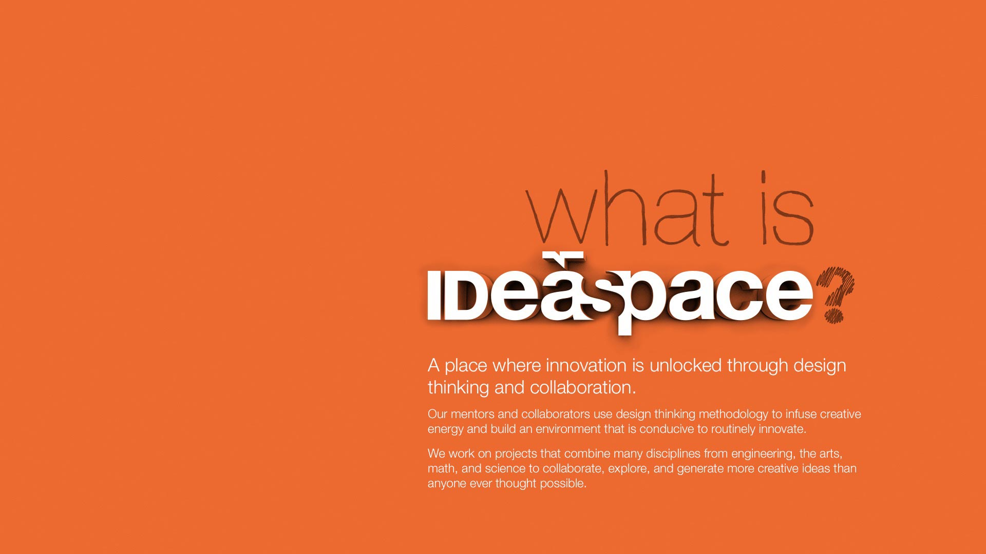 Text reading What is IDeaspace? on an orange background